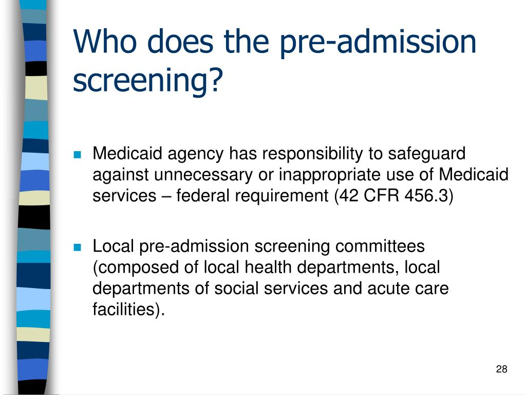 Who does the pre-admission screening?