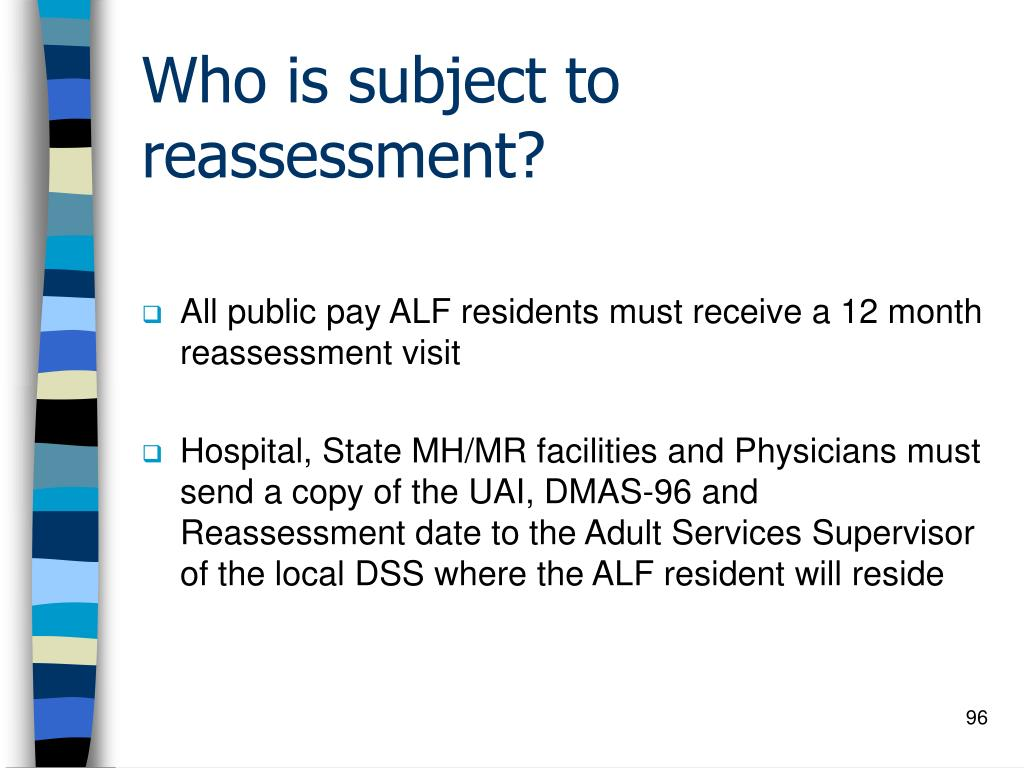 Who is subject to reassessment?