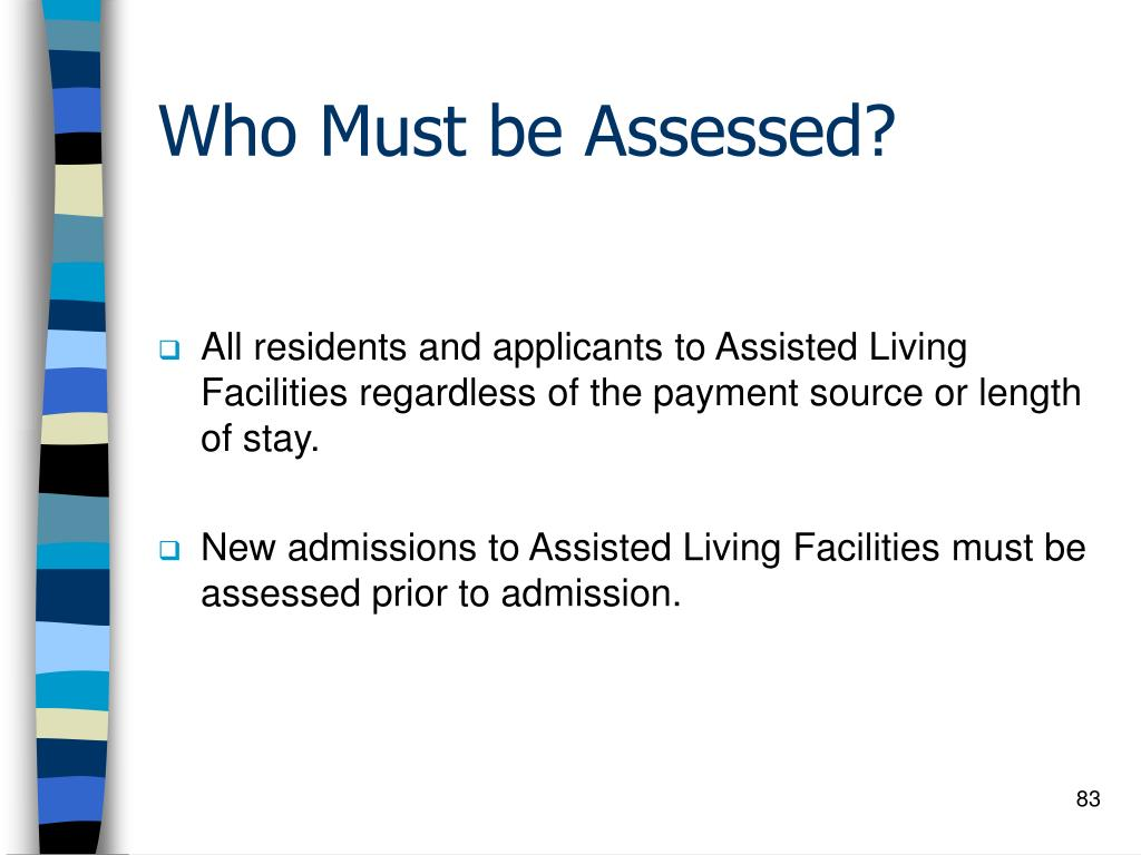 Who Must be Assessed?