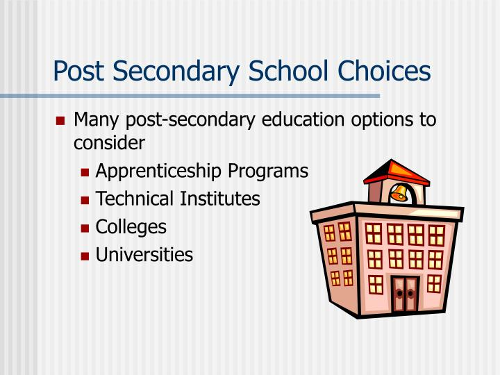 Post secondary school choices