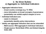 2 no silver bullets a aggregate vs individual indicators17