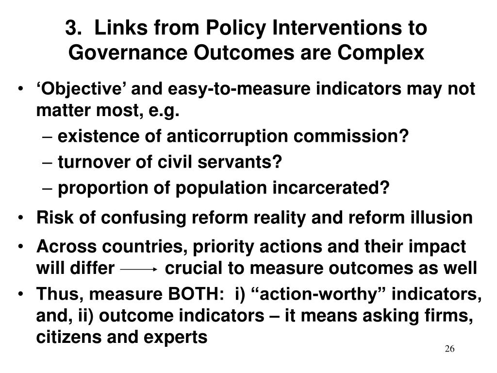 3.  Links from Policy Interventions to Governance Outcomes are Complex