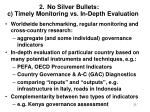 no silver bullets c timely monitoring vs in depth evaluation