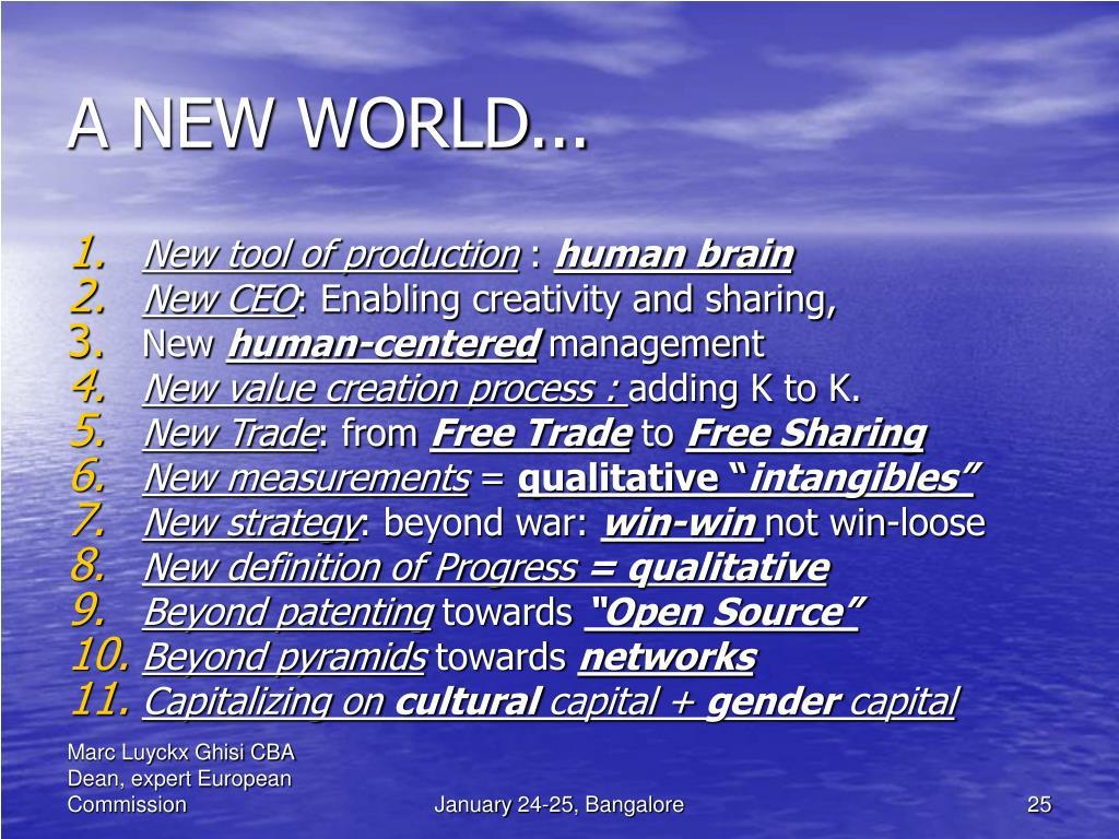 A NEW WORLD...