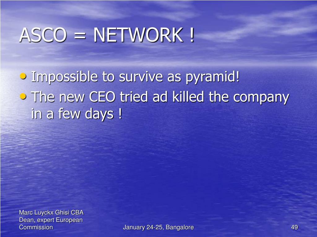 ASCO = NETWORK !