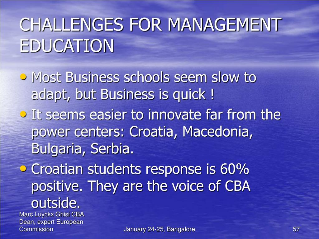 CHALLENGES FOR MANAGEMENT EDUCATION
