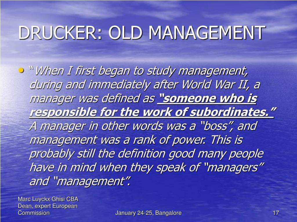 DRUCKER: OLD MANAGEMENT