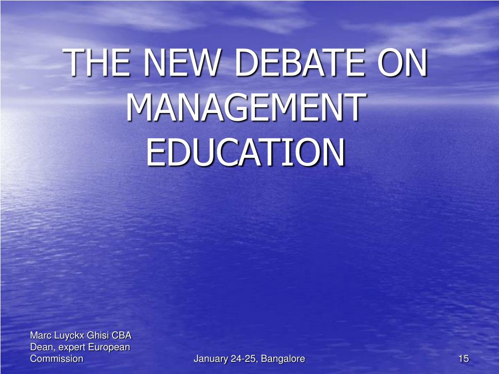 THE NEW DEBATE ON MANAGEMENT EDUCATION