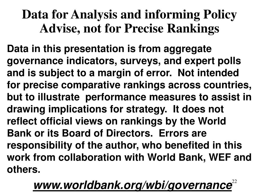 Data for Analysis and informing Policy Advise, not for Precise Rankings