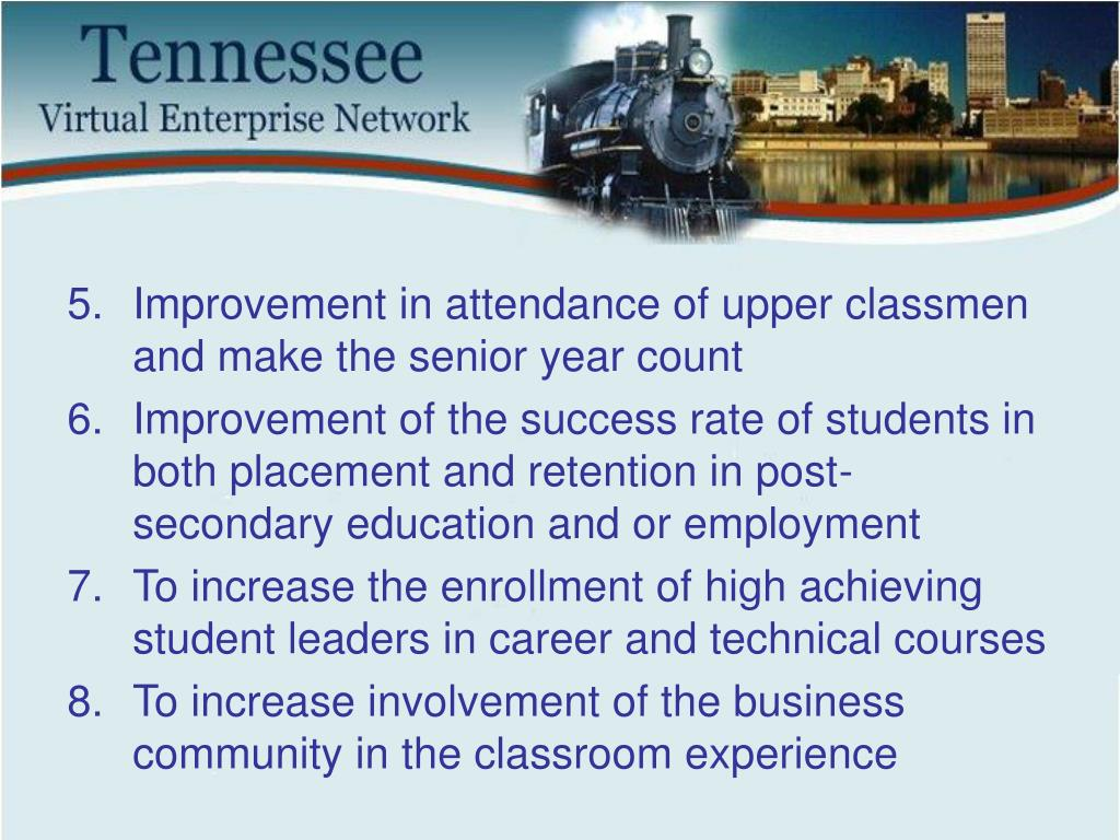 Improvement in attendance of upper classmen and make the senior year count