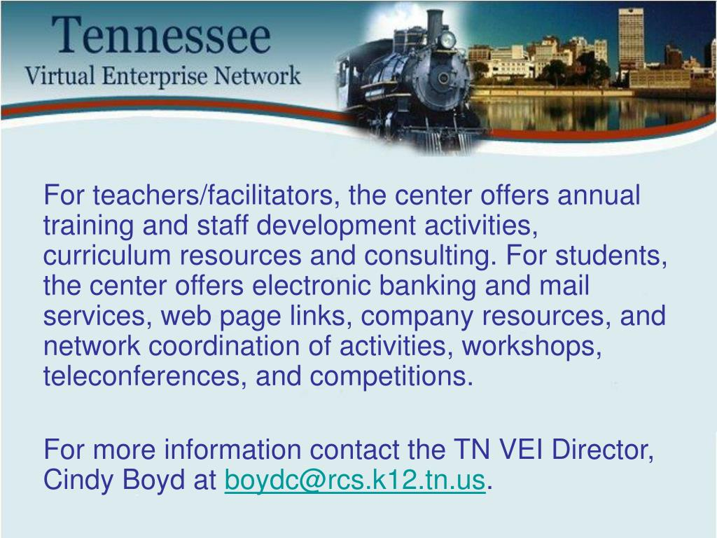 For teachers/facilitators, the center offers annual training and staff development activities, curriculum resources and consulting. For students, the center offers electronic banking and mail services, web page links, company resources, and network coordination of activities, workshops, teleconferences, and competitions.