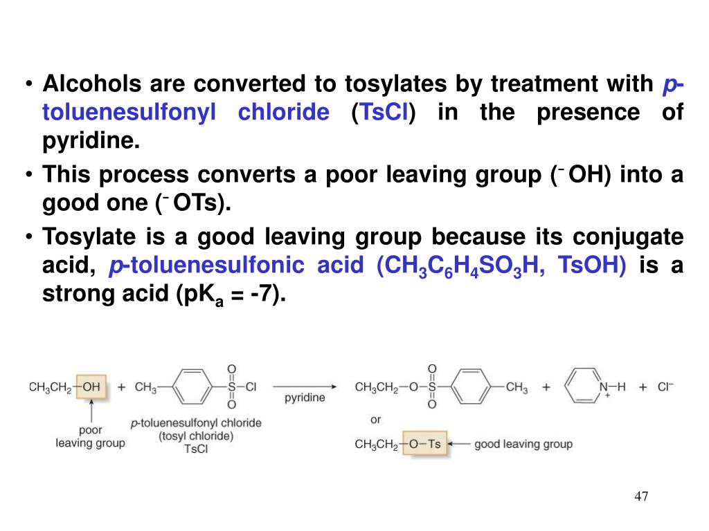 Alcohols are converted to tosylates by treatment with
