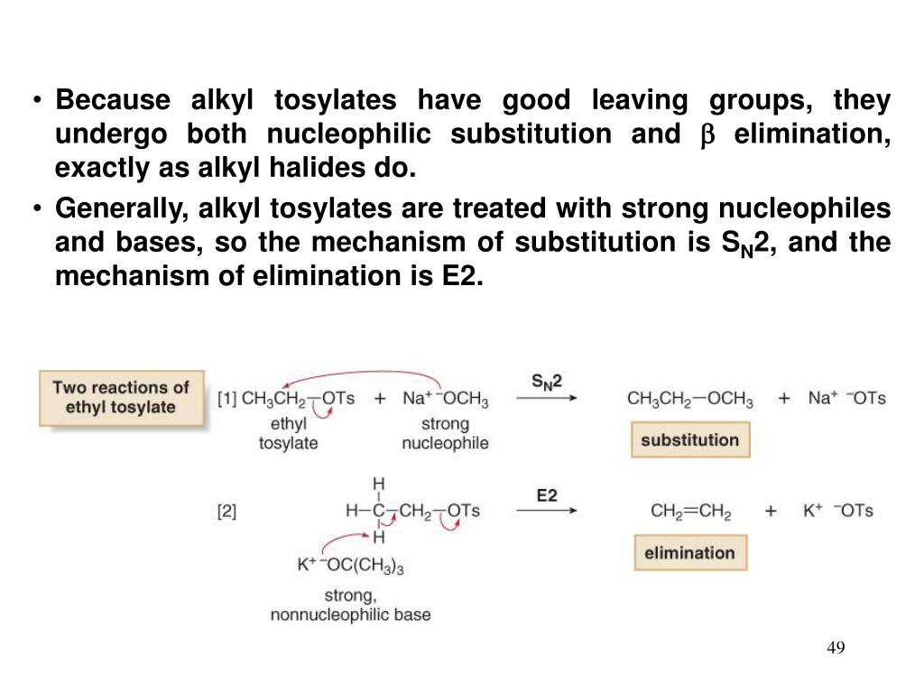 Because alkyl tosylates have good leaving groups, they undergo both nucleophilic substitution and