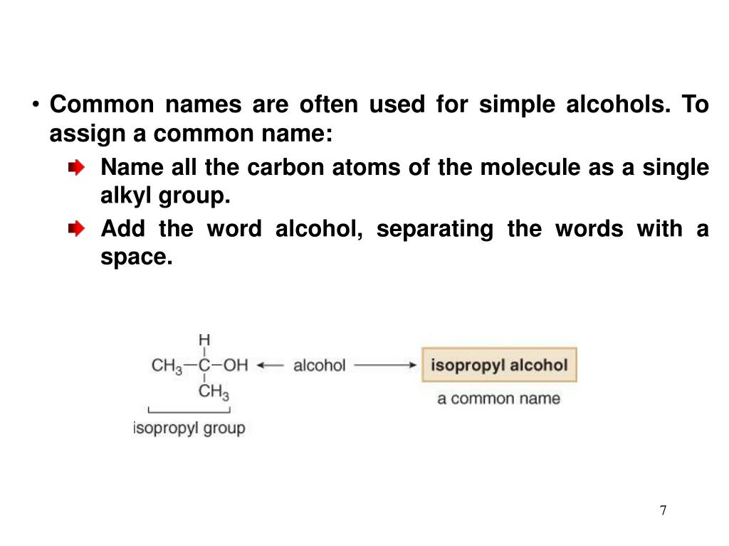 Common names are often used for simple alcohols. To assign a common name: