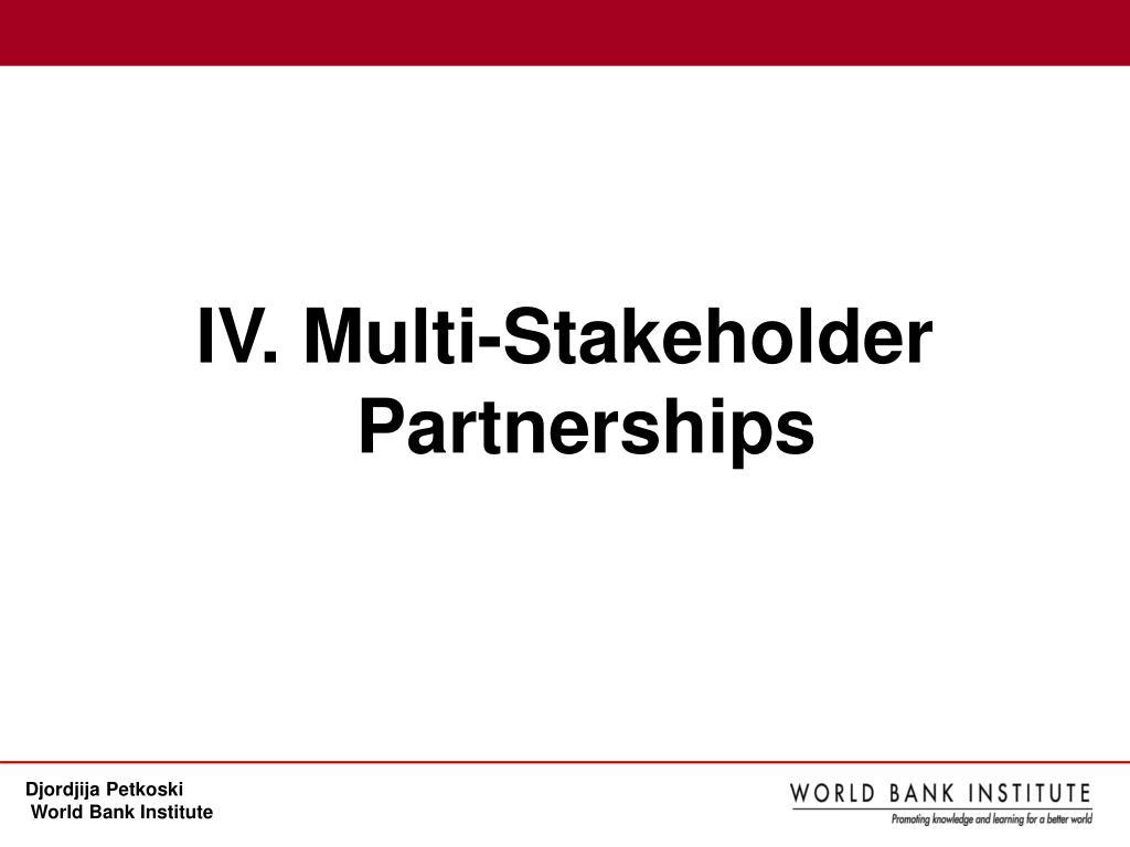 IV. Multi-Stakeholder Partnerships