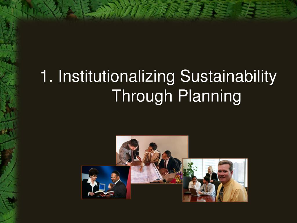 1. Institutionalizing Sustainability Through Planning