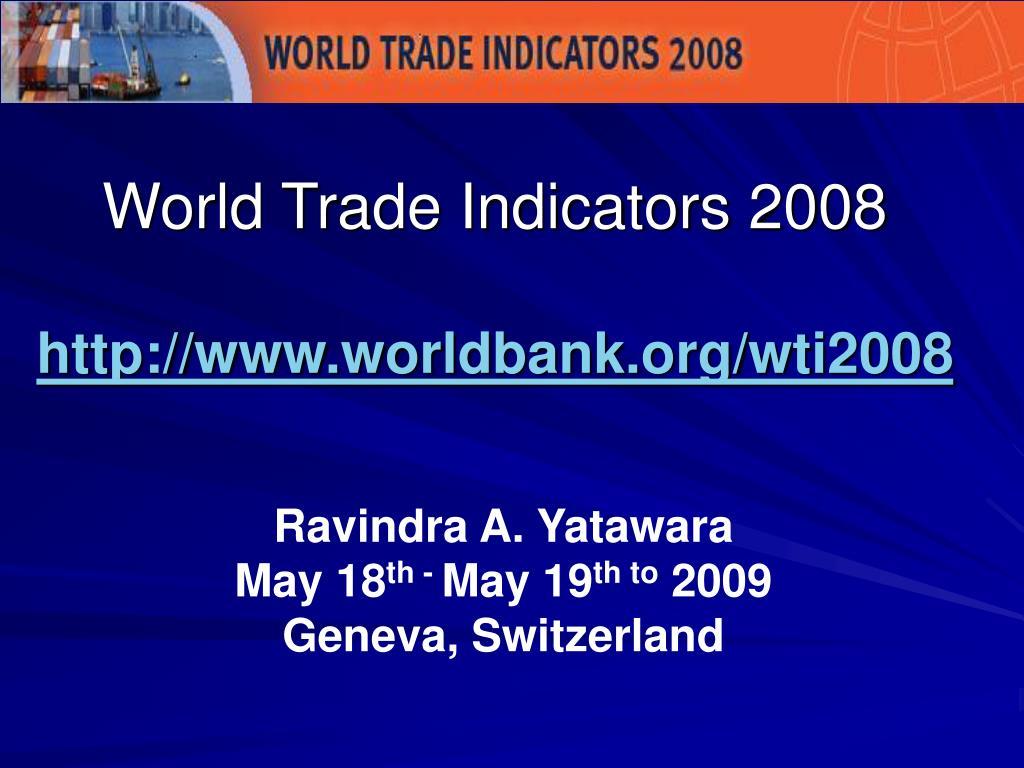 World Trade Indicators 2008