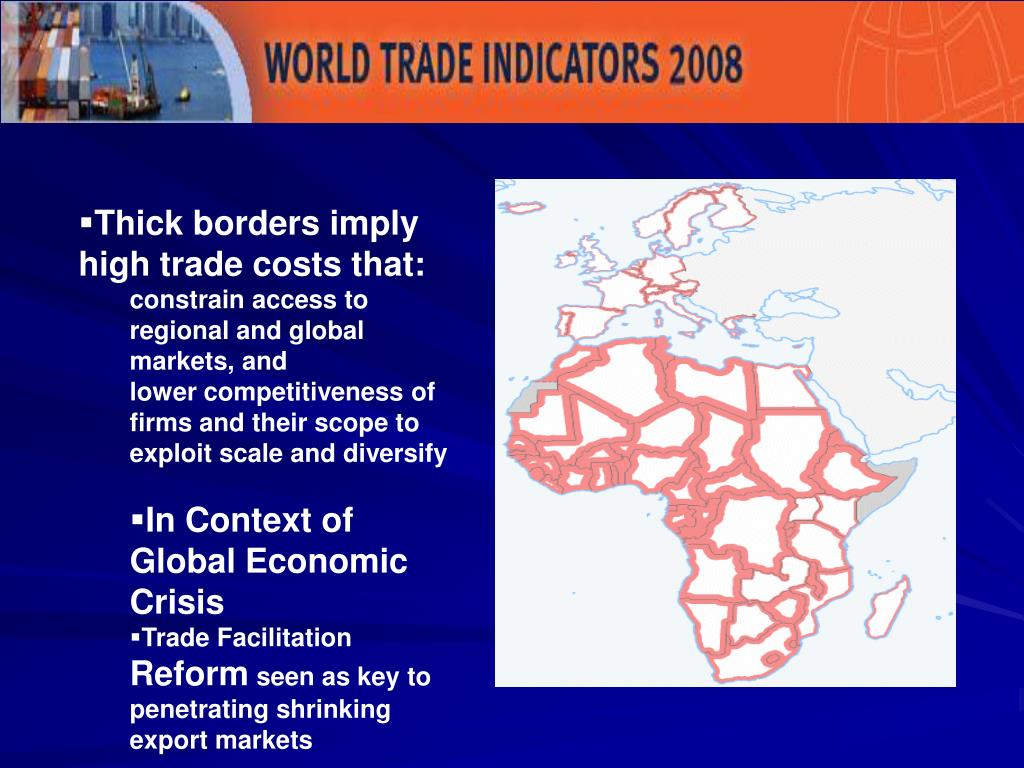 Thick borders imply high trade costs that: