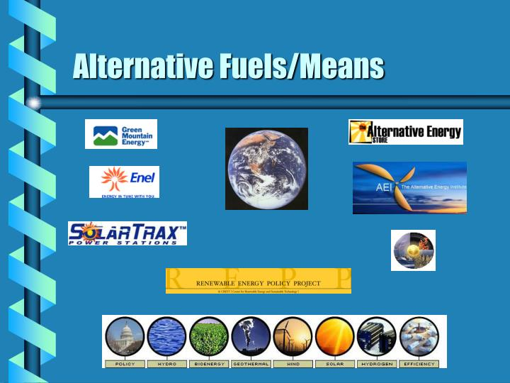 Alternative Fuels/Means