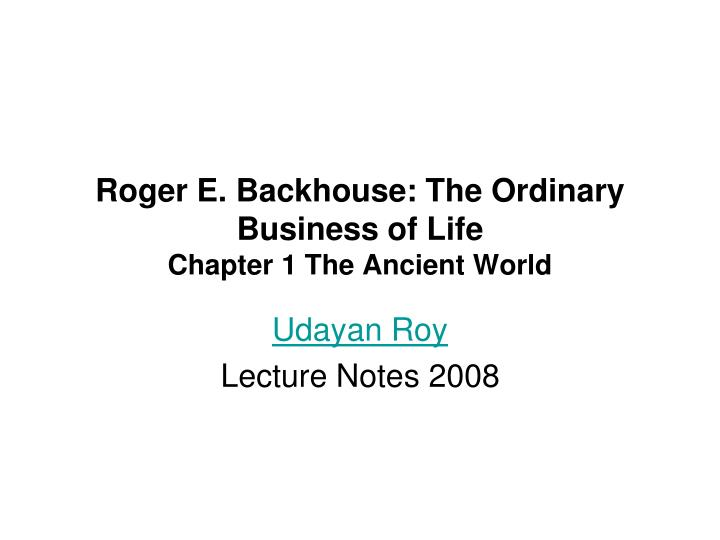 Roger e backhouse the ordinary business of life chapter 1 the ancient world