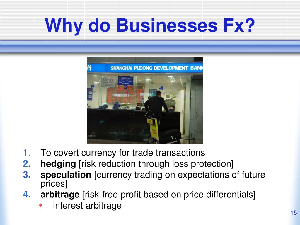 Why do Businesses Fx?
