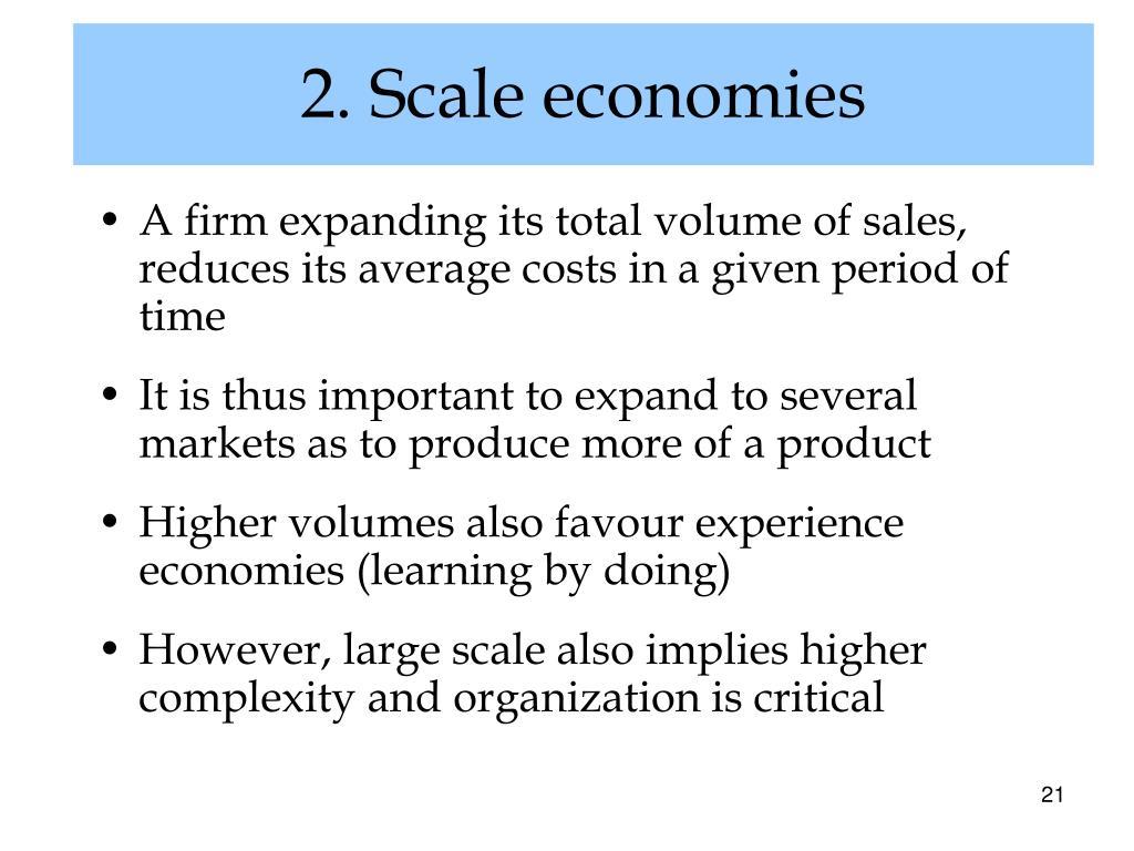 2. Scale economies