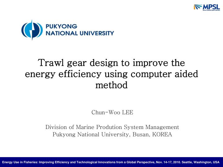Trawl gear design to improve the energy efficiency using computer aided method