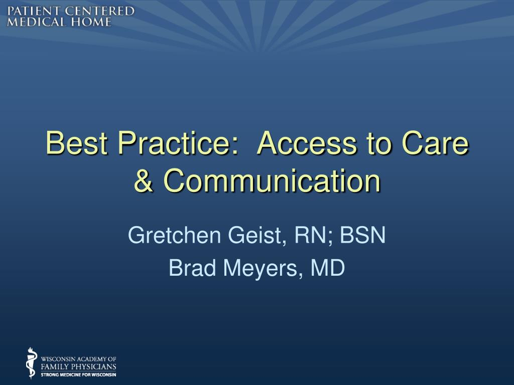 Best Practice:  Access to Care & Communication
