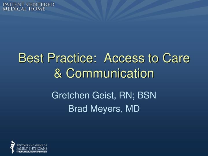 Best practice access to care communication