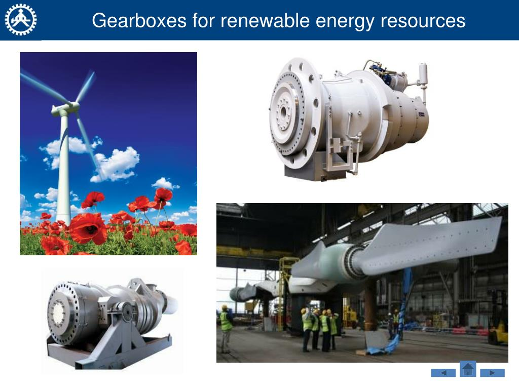 Gearboxes for renewable energy resources