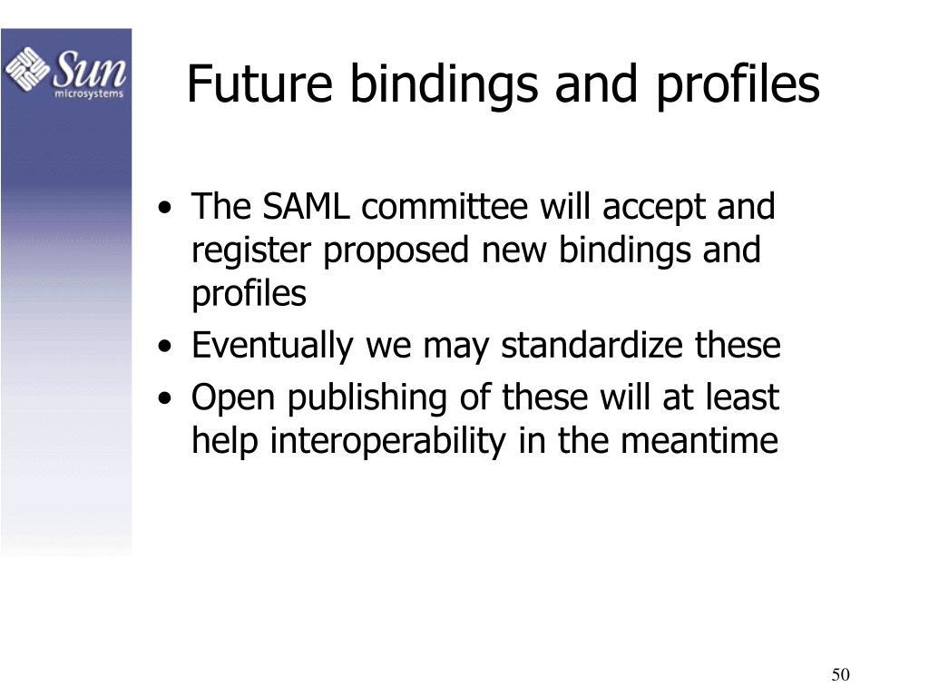 Future bindings and profiles