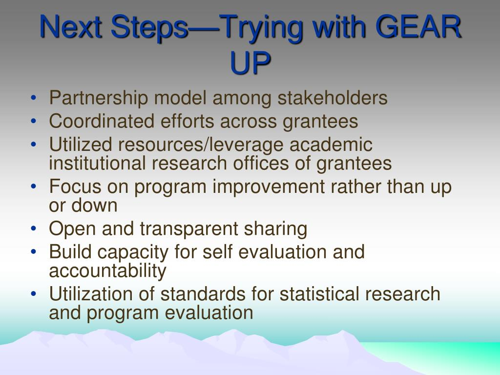 Next Steps—Trying with GEAR UP