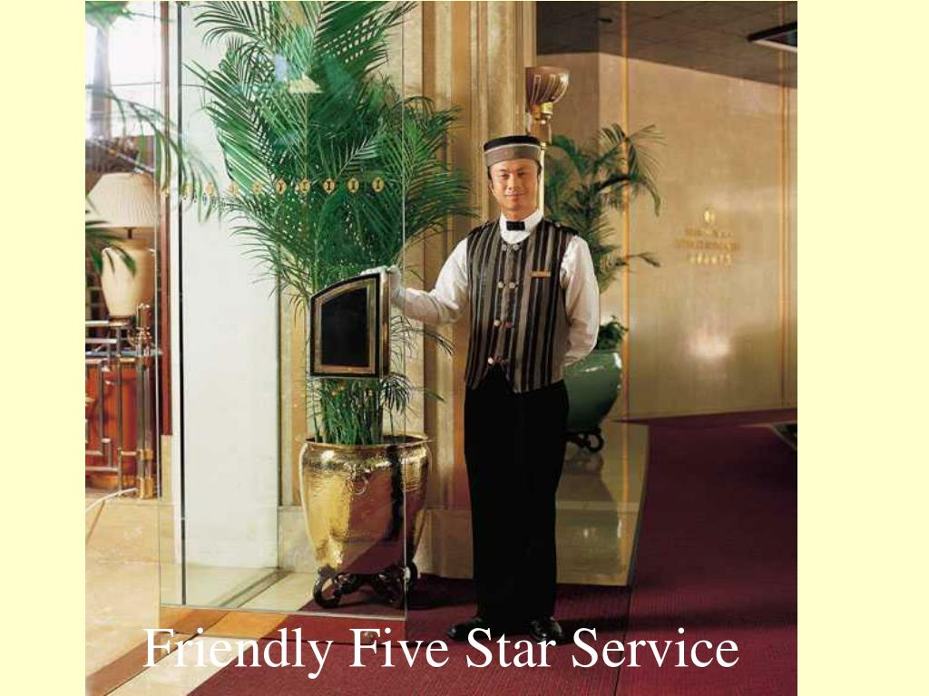 Friendly Five Star Service