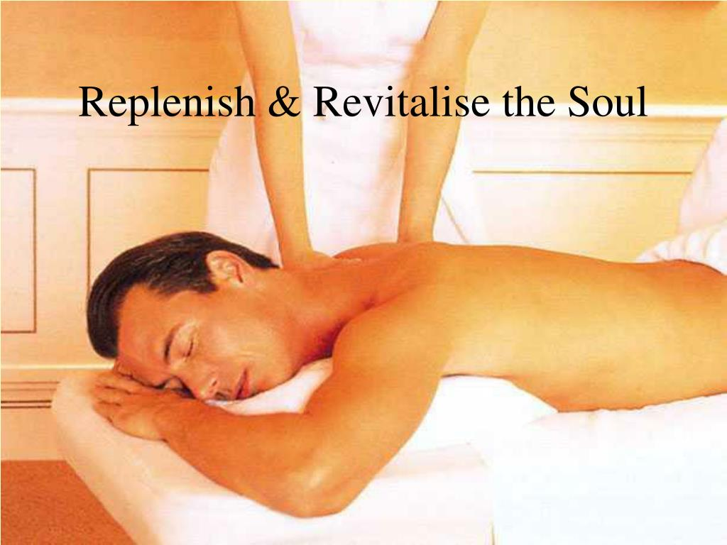 Replenish & Revitalise the Soul