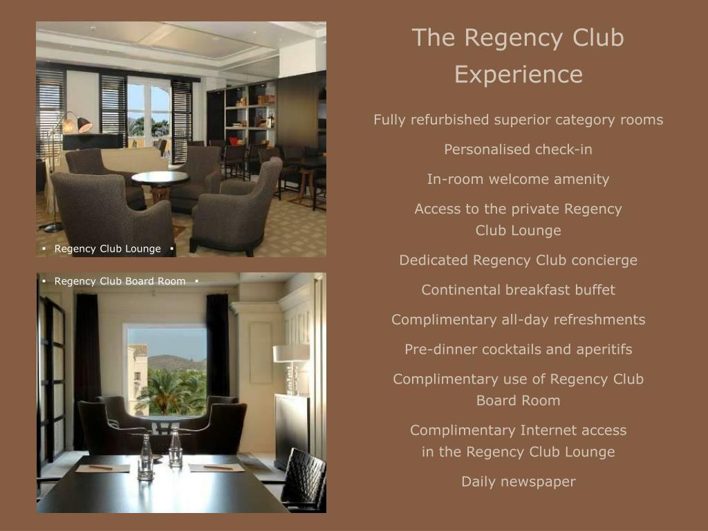The Regency Club Experience