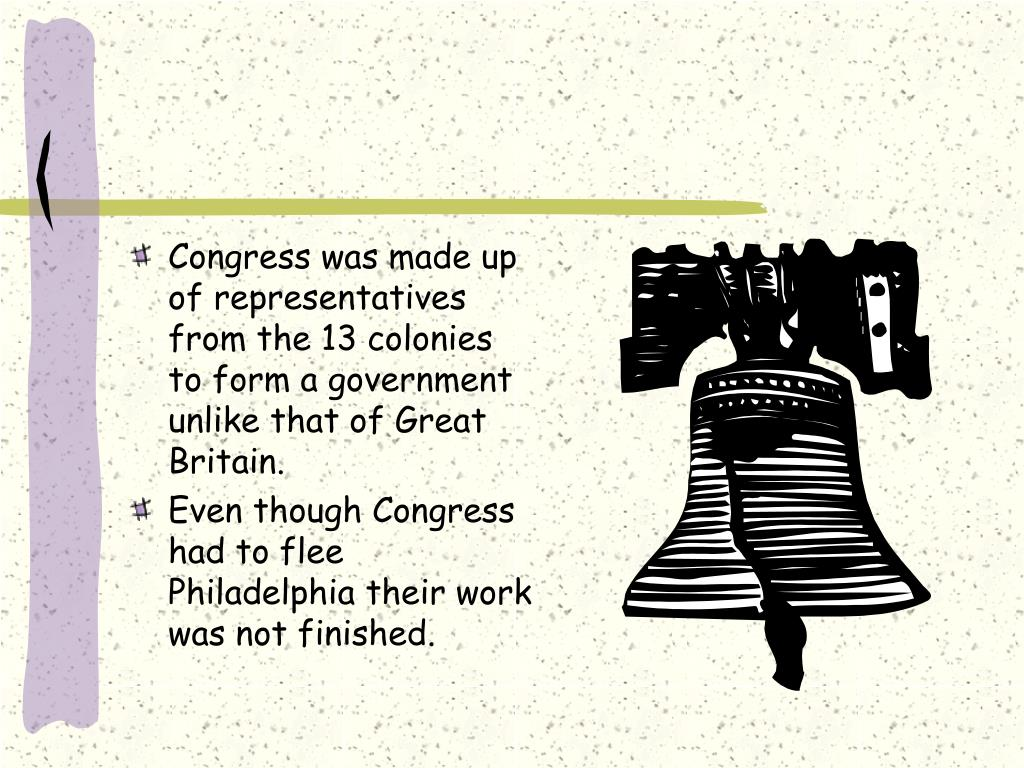 Congress was made up of representatives from the 13 colonies to form a government unlike that of Great Britain.