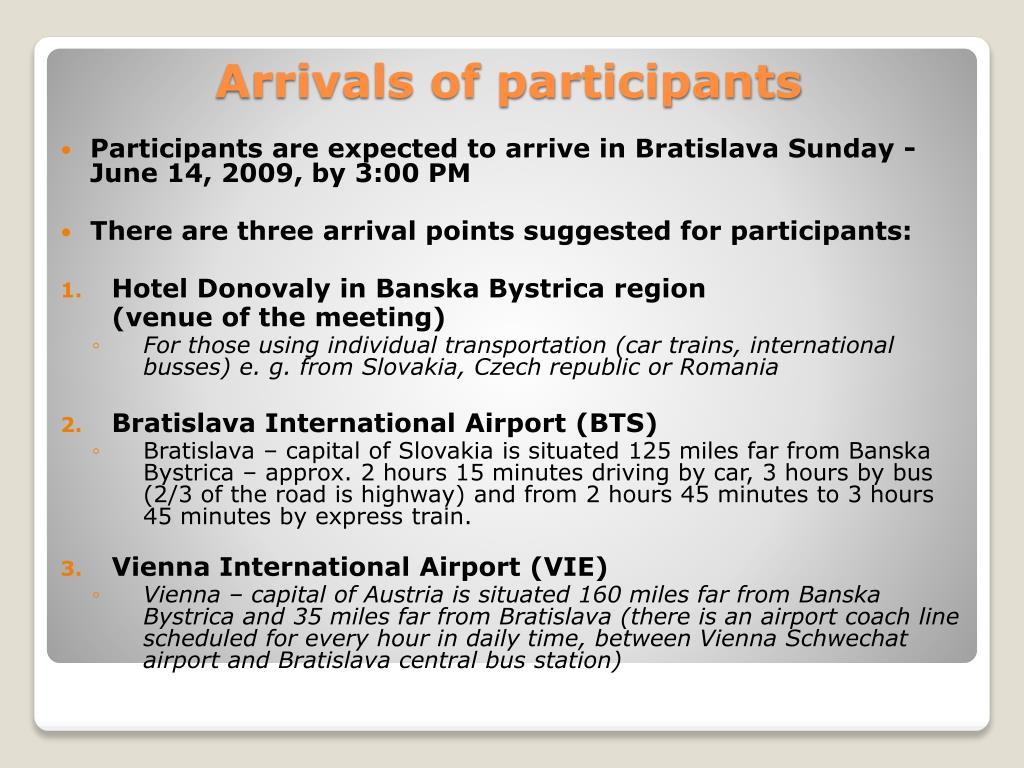 Participants are expected to arrive in Bratislava Sunday - June 14, 2009, by 3:00 PM