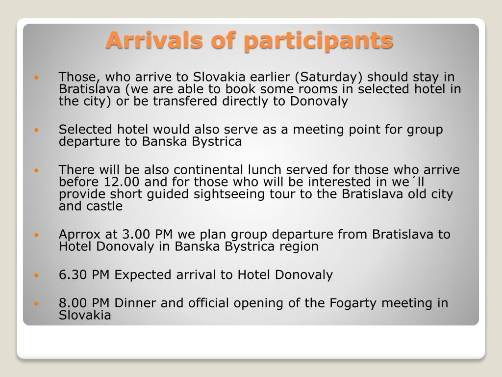 Those, who arrive to Slovakia earlier (Saturday) should stay in Bratislava (we are able to book some rooms in selected hotel in the city) or be transfered directly to Donovaly