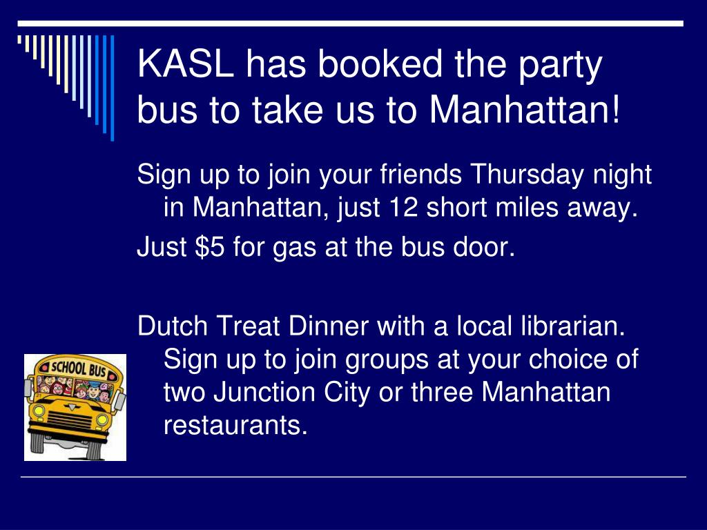 KASL has booked the party bus to take us to Manhattan!