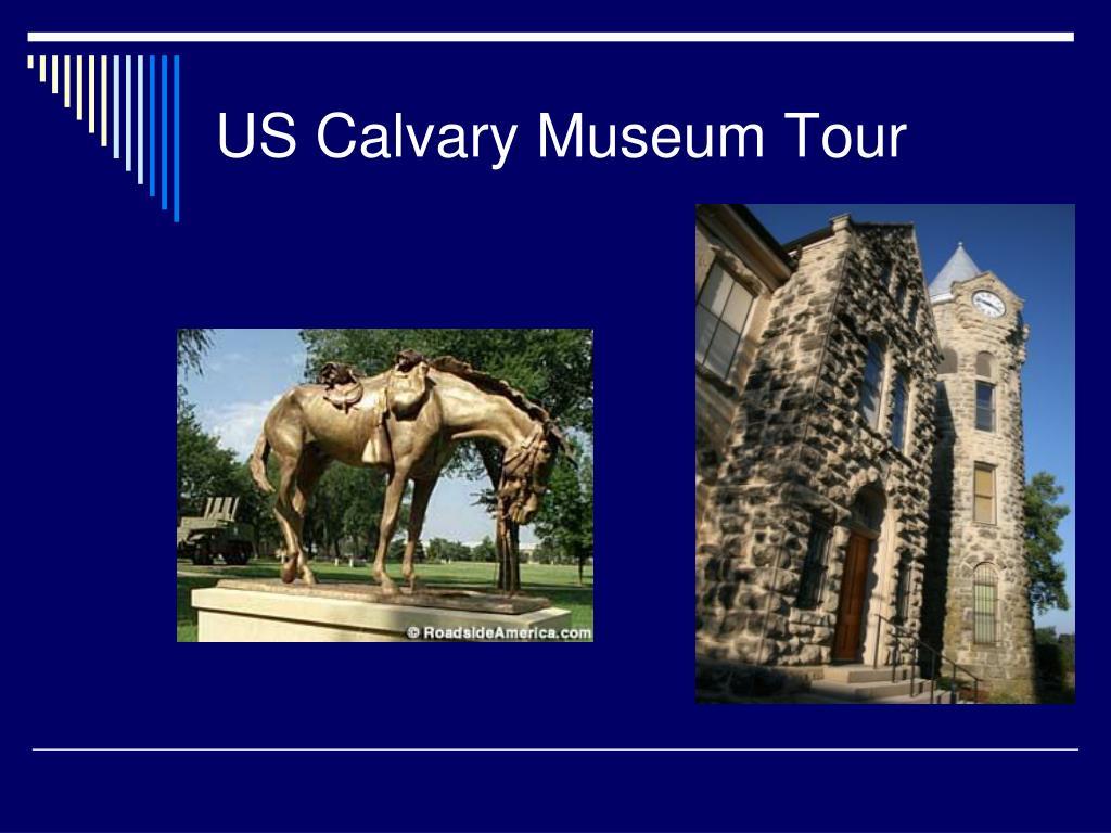 US Calvary Museum Tour