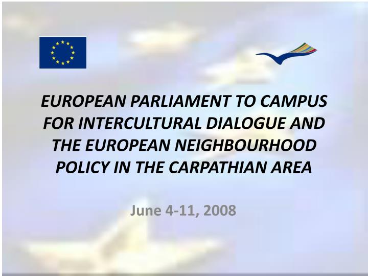 EUROPEAN PARLIAMENT TO CAMPUS FOR INTERCULTURAL DIALOGUE AND THE EUROPEAN NEIGHBOURHOOD POLICY IN TH...