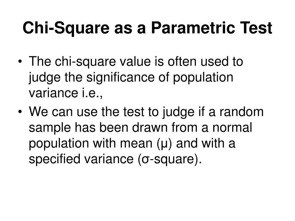 Chi-Square as a Parametric Test