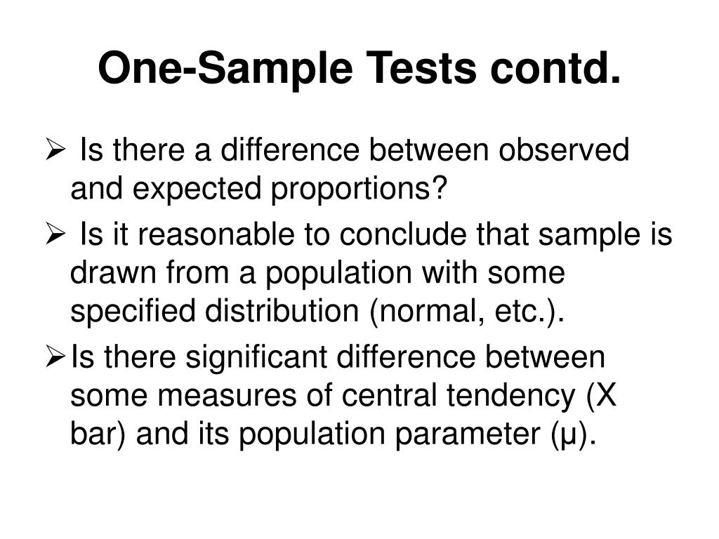 One-Sample Tests contd.