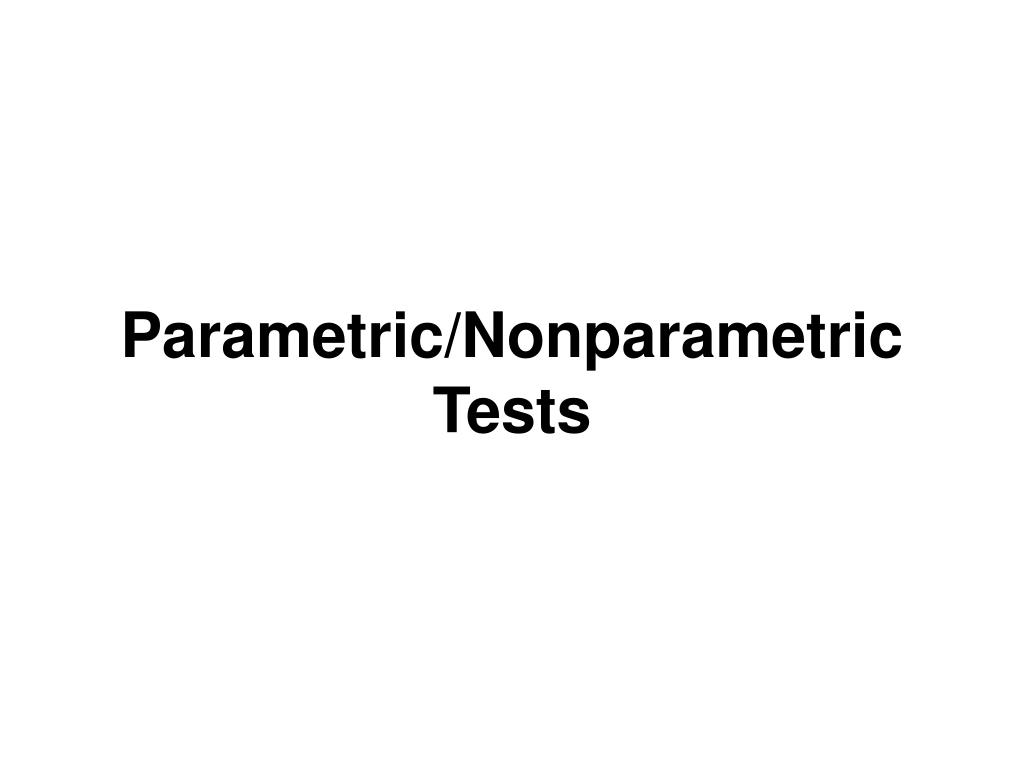 Parametric/Nonparametric Tests
