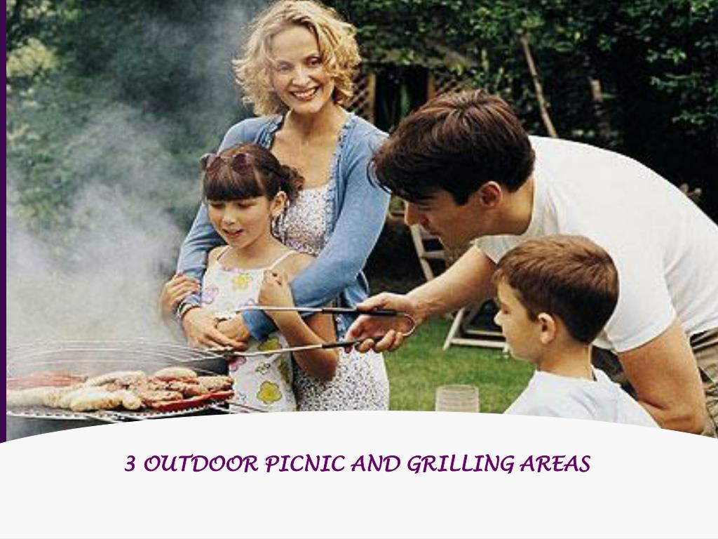 3 OUTDOOR PICNIC AND GRILLING AREAS