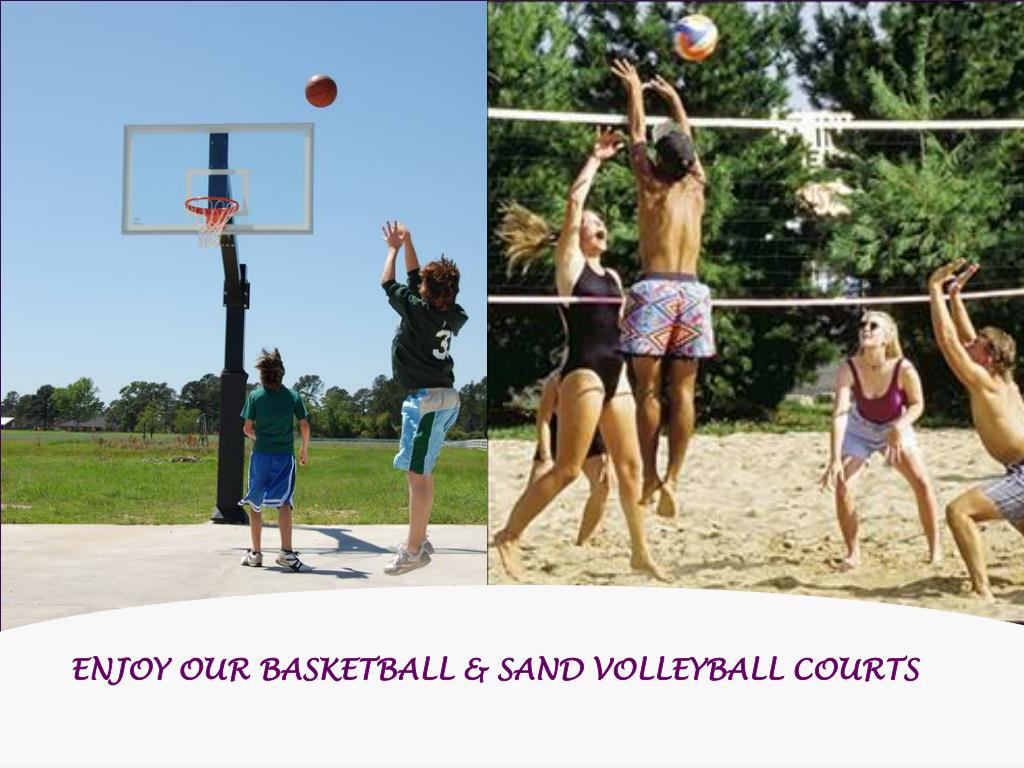 ENJOY OUR BASKETBALL & SAND VOLLEYBALL COURTS