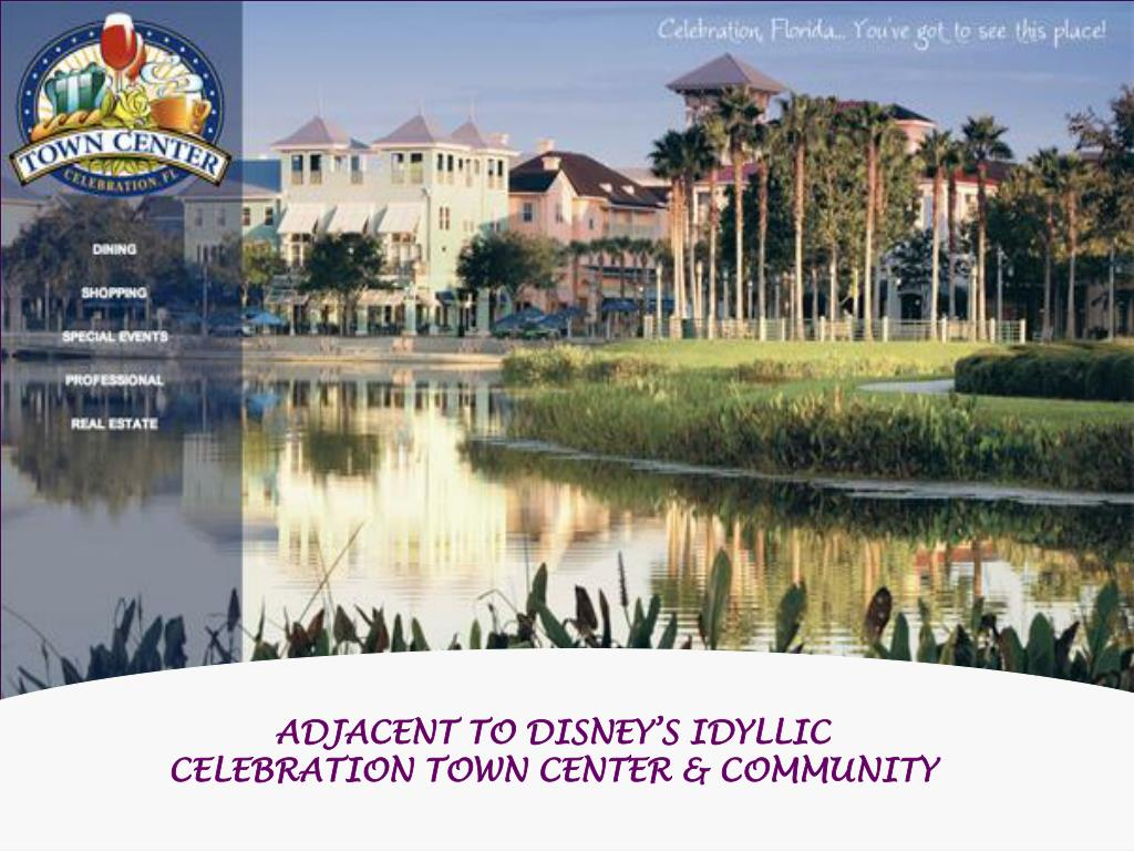 ADJACENT TO DISNEY'S IDYLLIC CELEBRATION TOWN CENTER & COMMUNITY