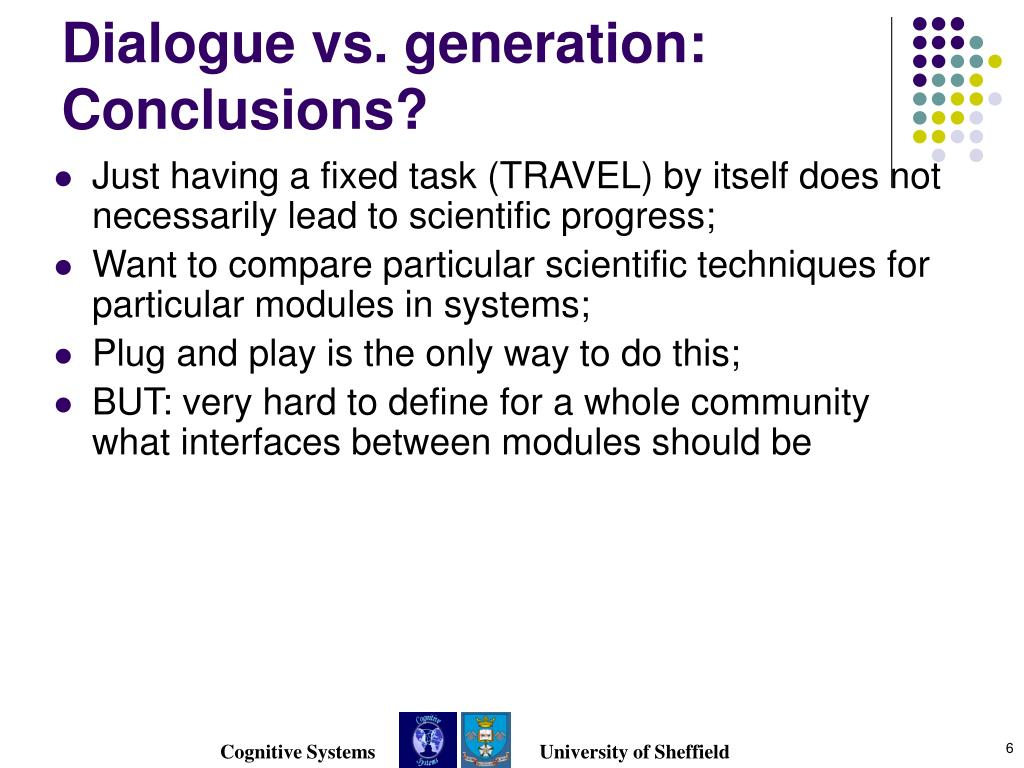 Dialogue vs. generation: Conclusions?