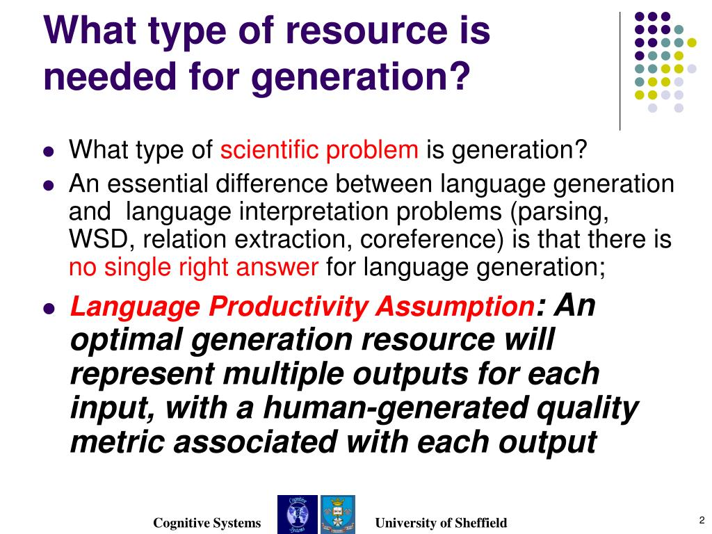 What type of resource is needed for generation?
