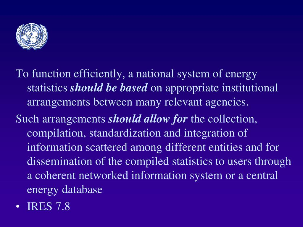 To function efficiently, a national system of energy statistics